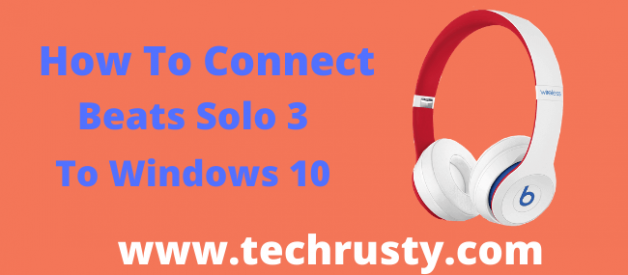How to connect beats solo 3 to windows 10