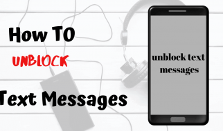 How to Unblock Text Messages: Easy Working  Guide
