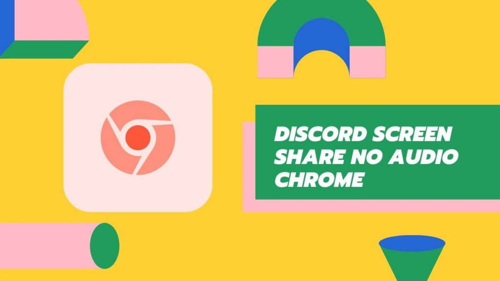 Discord-Screen-Share-No-Audio-Chrome