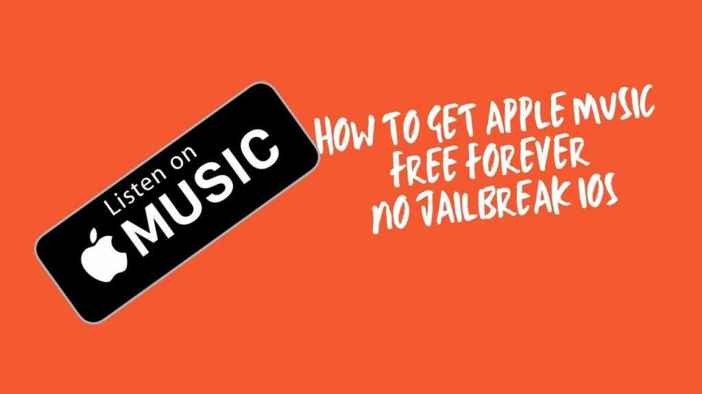 How to Get Apple Music Free Forever No Jailbreak iOS