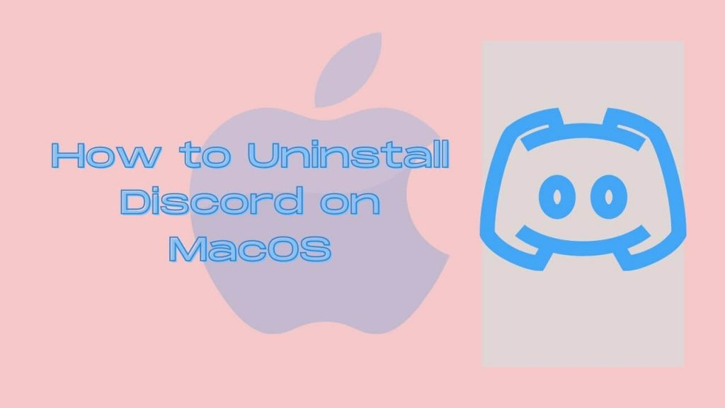 How to Uninstall Discord on MacOS