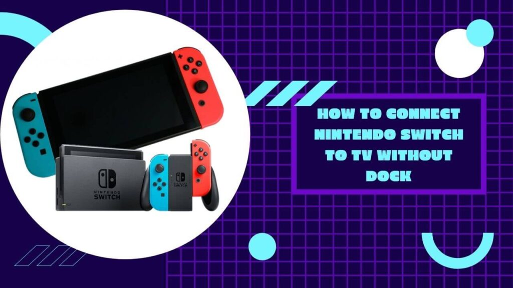 how to connect nintendo switch to tv without dock