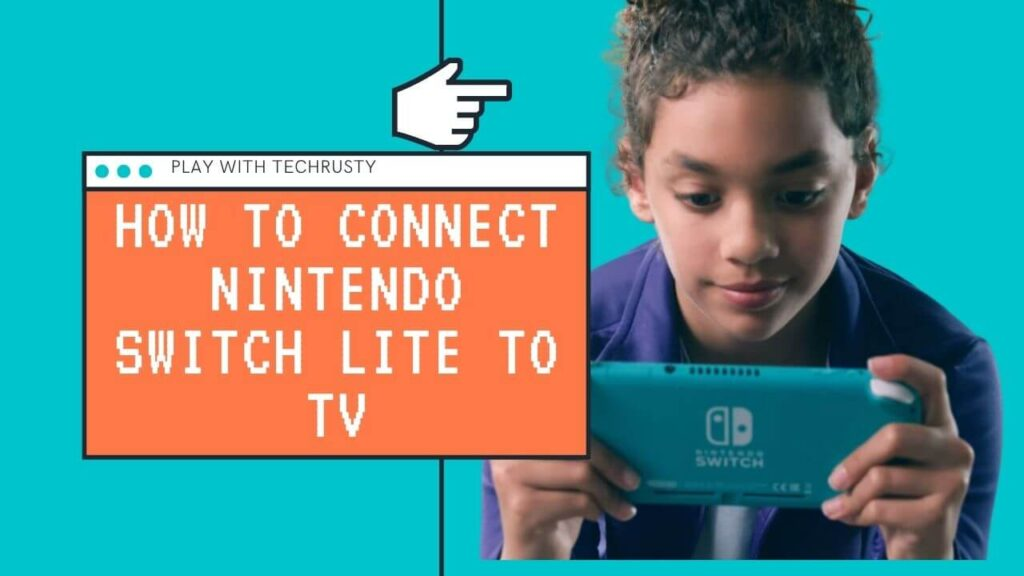 Requirement How To Connect Nintendo Switch Lite To Tv