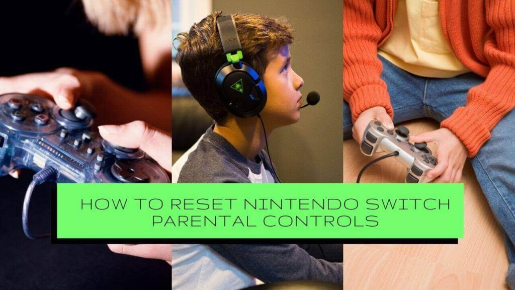 How To Reset Nintendo Switch Parental Controls