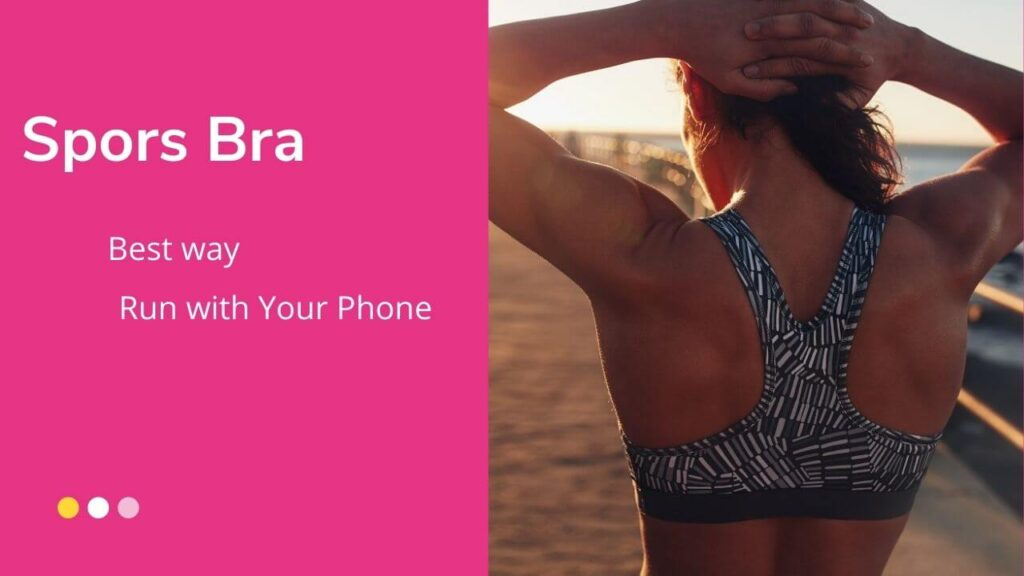 Sports Bra:Run with Your Phone