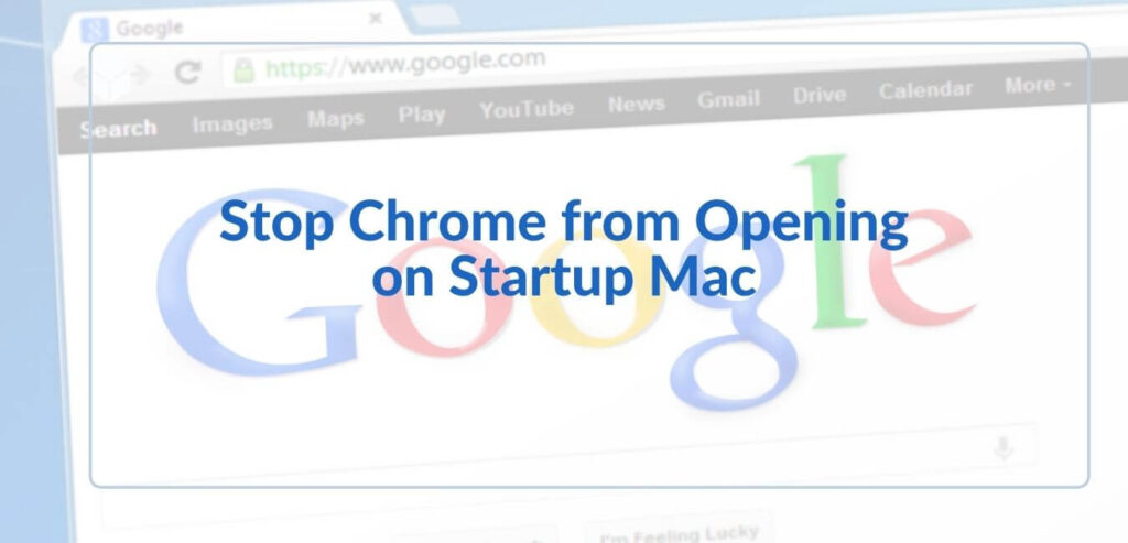 Stop Chrome from Opening on Startup Mac