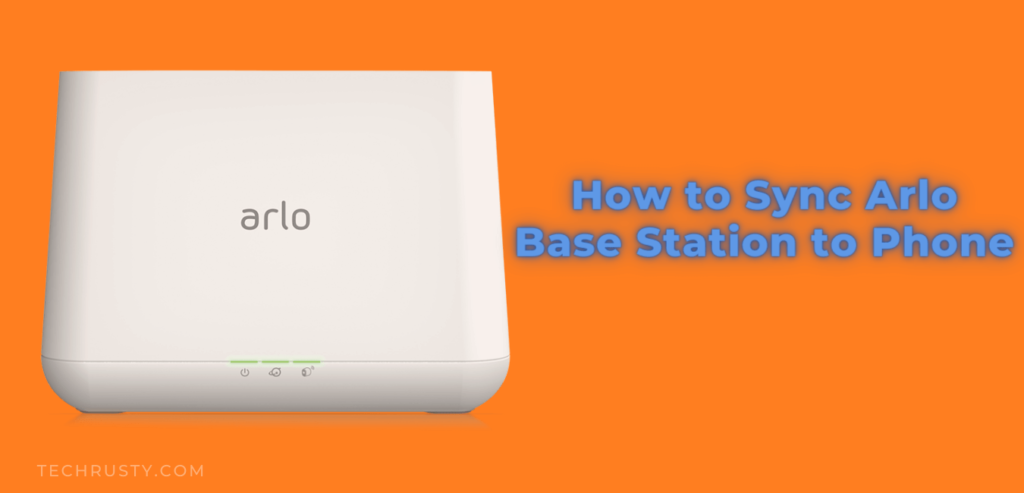How to Sync Arlo Base Station to Phone