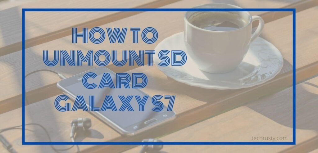 How to Unmount SD Card Galaxy S7
