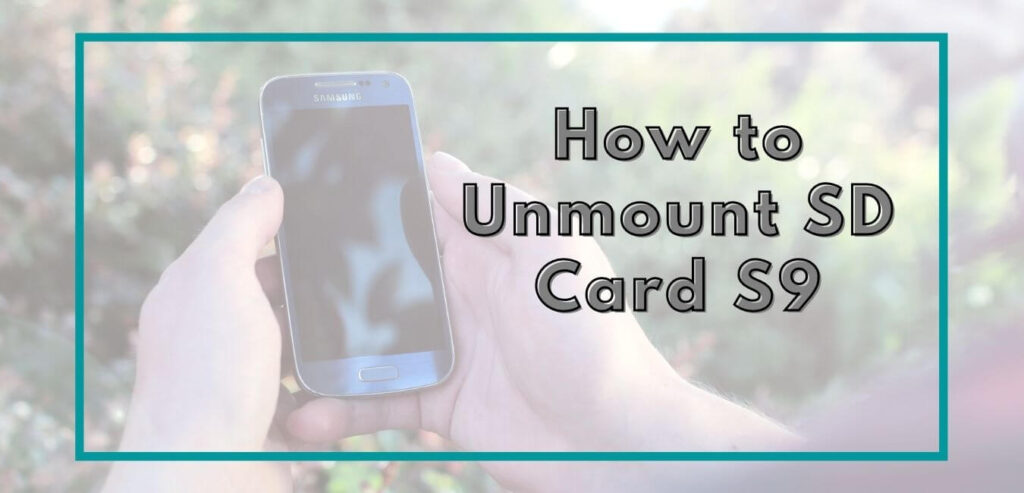 How to Unmount SD Card S9