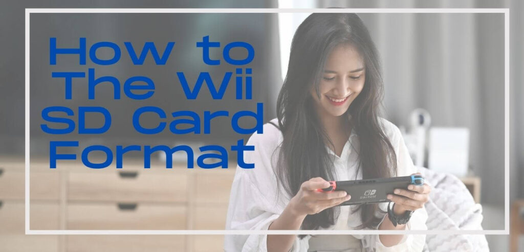 How to the Wii SD Card Format