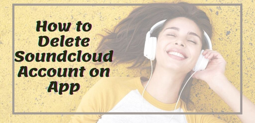 How to Delete Soundcloud Account on App
