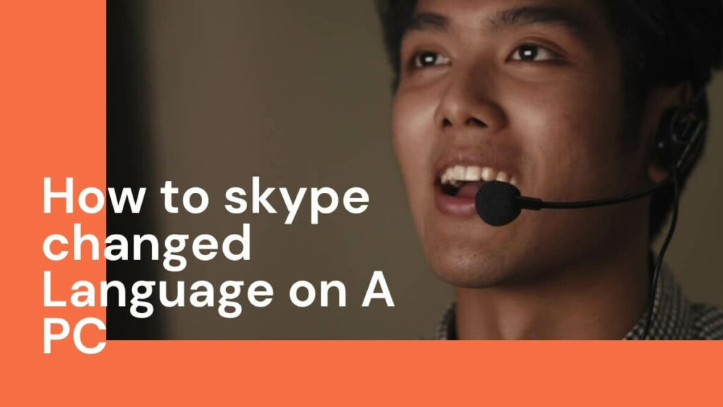 How to skype changed Language on A PC