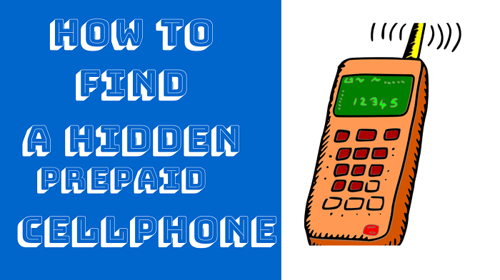 how to find a hidden prepaid cell phone